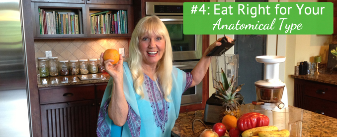 Toni's Top Ten Tips Tip #4: Eat Right For Your Anatomical Type!