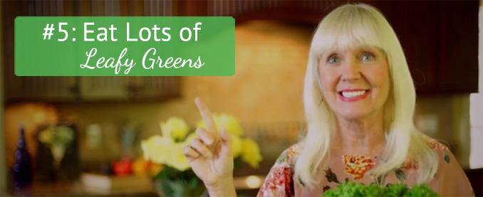 Toni's Top Ten Tips Tip #5: Eat Lots of Greens